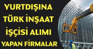 yurtdışı inşaat firmaları iş ilanları