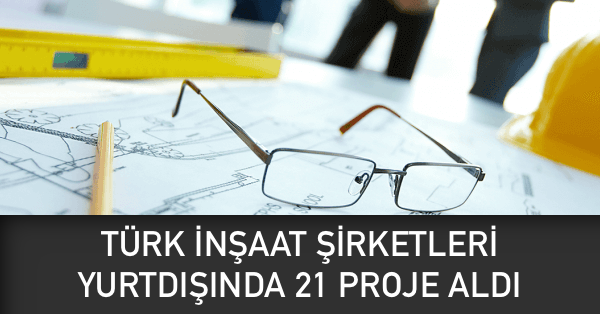 inşaat şirketleri yurtdışı projeleri