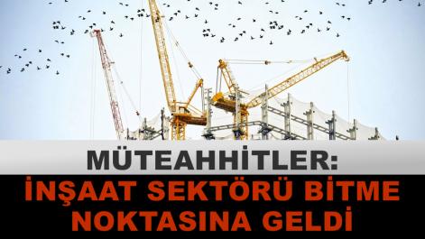 inşaat sektörü bitiyor