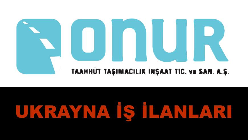 onur inşaat ukrayna iş ilanları