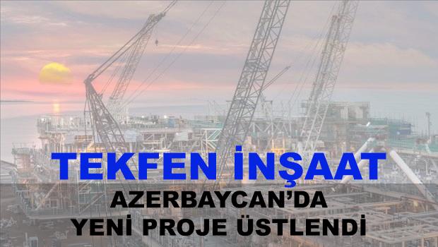 tekfen inşaat azerbaycan bakü yeni proje